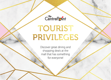 TOURIST PRIVILEGES AT THE CENTREPOINT