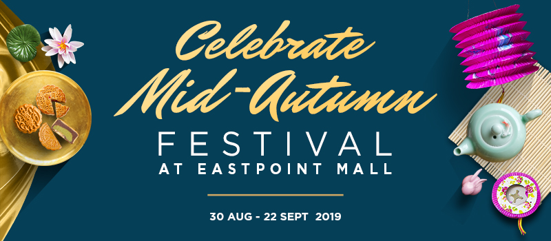 Celebrate Mid-Autumn Festival @ Eastpoint Mall